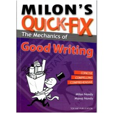 MILON'S QUICK-FIX THE MECHANICS OF GOOD WRITHING