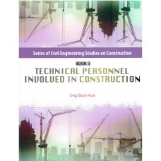 SERIES OF CIVIL ENGINEERING STUDIES ON CONSTRUCTION : TECHNICAL PERSONNEL INVOLVED IN CONSTRUCTION [BOOK 3]